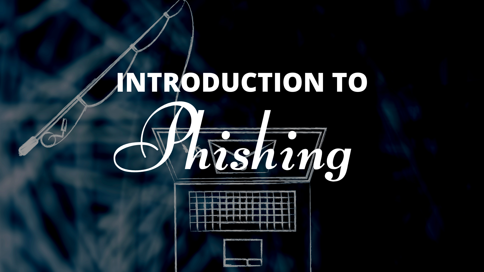 Introduction to Phishing
